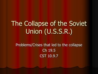 The Collapse of the Soviet Union U.S.S.R.