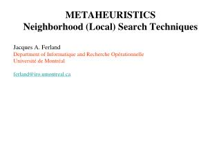 METAHEURISTICS Neighborhood (Local) Search Techniques