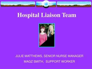 Hospital Liaison Team