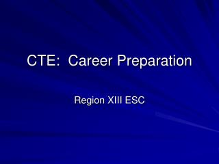 CTE:  Career Preparation