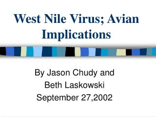 West Nile Virus; Avian Implications