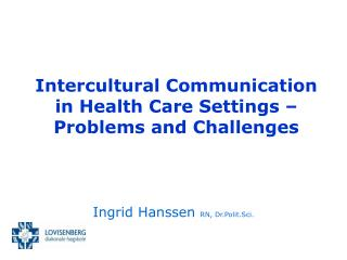 Intercultural Communication in Health Care Settings – Problems and Challenges