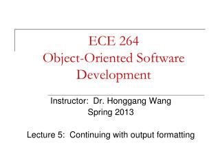 ECE 264 Object-Oriented Software Development