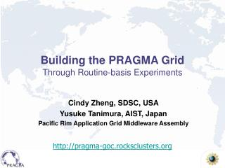 Building the PRAGMA Grid Through Routine-basis Experiments