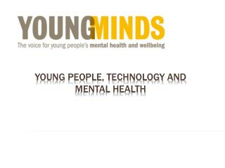 Young People, Technology and Mental Health