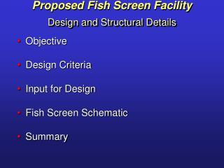 Proposed Fish Screen Facility