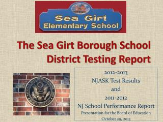 The Sea Girt Borough School District Testing Report