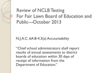 Review of NCLB Testing For Fair Lawn Board of Education and Public---October 2013