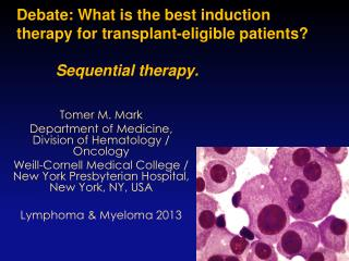 Debate: What is the best induction therapy for transplant-eligible patients?  Sequential therapy.