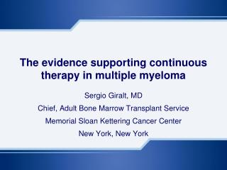 The evidence supporting continuous therapy in multiple myeloma