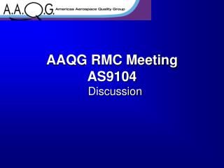 AAQG RMC Meeting AS9104   Discussion