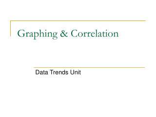 Graphing & Correlation