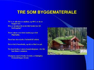 TRE SOM BYGGEMATERIALE