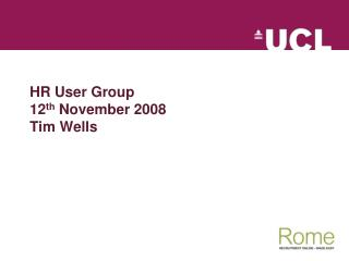 HR User Group 12 th  November 2008 Tim Wells