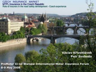 V�clav K?ivohl�vek Petr Svoboda ProMotor II-nd Warsaw International Motor Insurance Forum