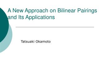A New Approach on Bilinear Pairings and Its Applications