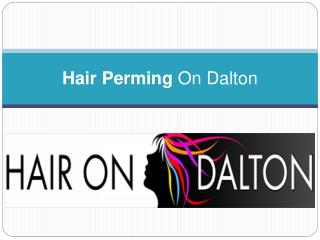 Hair Perming On Dalton