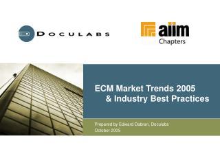ECM Market Trends 2005  & Industry Best Practices