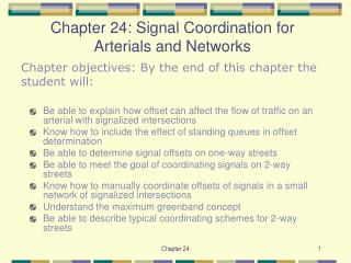 Chapter 24: Signal Coordination for Arterials and Networks