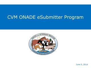 CVM ONADE eSubmitter Program