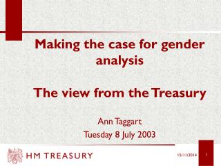 Making the case for gender analysis The view from the Treasury