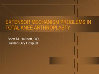 EXTENSOR MECHANISM PROBLEMS IN TOTAL KNEE ARTHROPLASTY