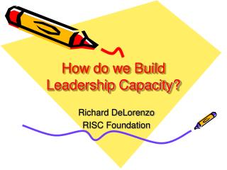 How do we Build Leadership Capacity