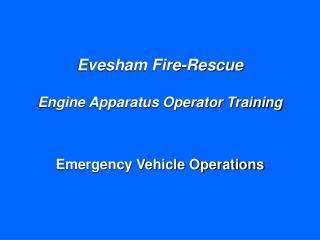 Evesham Fire-Rescue Engine Apparatus Operator Training