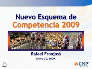 Nuevo Esquema de  Competencia 2009