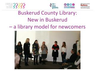 Buskerud County Library: New in Buskerud  – a library model for newcomers