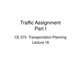 Traffic Assignment  Part I