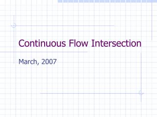 Continuous Flow Intersection