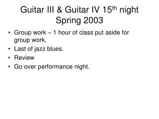 Guitar III & Guitar IV 15 th  night Spring 2003