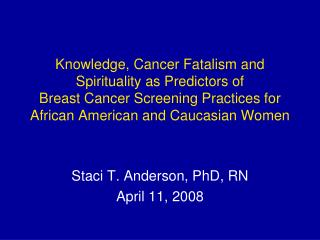 Staci T. Anderson, PhD, RN April 11, 2008