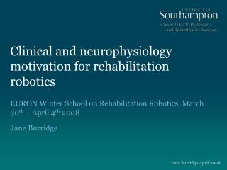 Clinical and neurophysiology motivation for rehabilitation robotics