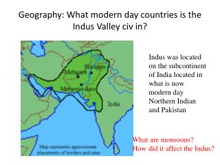 Geography: What modern day countries is the Indus Valley civ in?