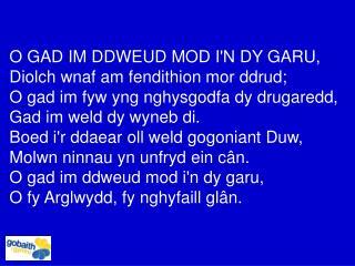 O GAD IM DDWEUD MOD I'N DY GARU, Diolch wnaf am fendithion mor ddrud;