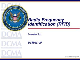 Radio Frequency Identification (RFID) Presented By: DCMAC-JP