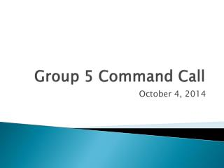 Group 5 Command Call
