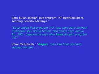 Satu bulan setelah ikut program TYF BearBookstore, seorang peserta bertanya :