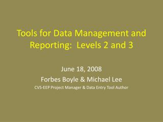 Tools for Data Management and Reporting:  Levels 2 and 3