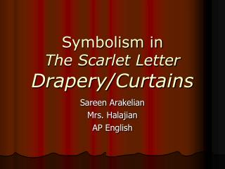 Symbolism in  The Scarlet Letter Drapery/Curtains