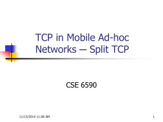 TCP in Mobile Ad-hoc Networks  ─ Split TCP
