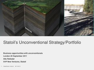 Statoil's Unconventional Strategy/Portfolio