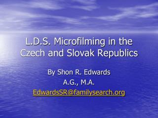 L.D.S. Microfilming in the Czech and Slovak Republics