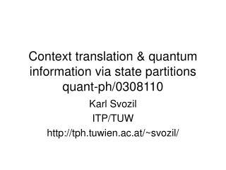 Context translation & quantum information via state partitions quant-ph/0308110