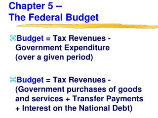 Chapter 5 --                                 The Federal Budget