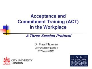 Dr. Paul Flaxman City University London  11th March 2011