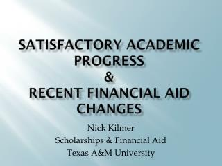 Satisfactory academic progress  &  recent financial aid changes