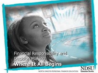 Financial Responsibility and  Decision Making: Where It All Begins